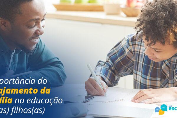 A importância do engajamento da família na educação dos(as) filhos(as)